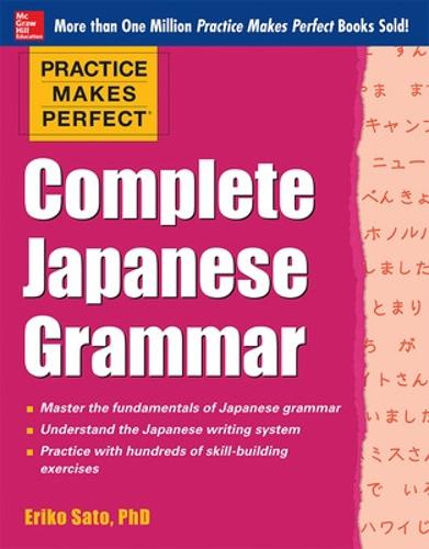 Practice Makes Perfect Complete Japanese Grammar - Practice Makes Perfect Series (Paperback)