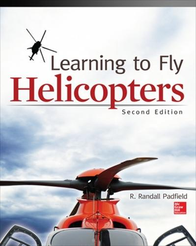 Learning to Fly Helicopters, Second Edition (Paperback)