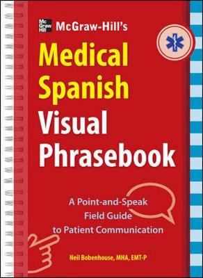 McGraw-Hill Education's Medical Spanish Visual Phrasebook: 825 Questions & Responses (Spiral bound)