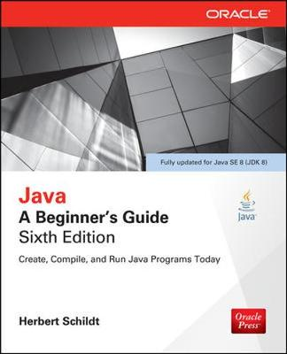 Java: A Beginner's Guide, Sixth Edition - Beginner's Guide (Paperback)