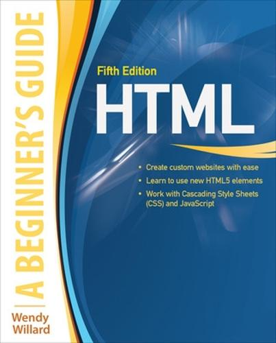 HTML: A Beginner's Guide, Fifth Edition - Beginner's Guide (Paperback)