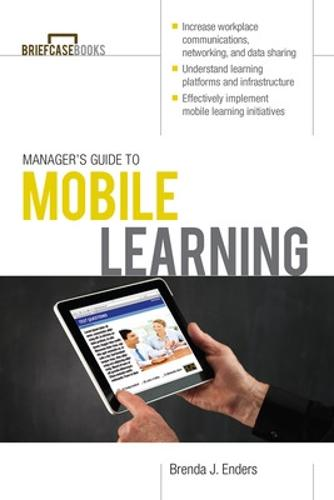 Manager's Guide to Mobile Learning - Briefcase Books Series (Paperback)