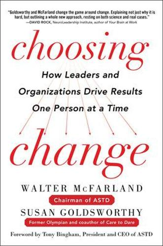 Choosing Change: How Leaders and Organizations Drive Results One Person at a Time (Hardback)