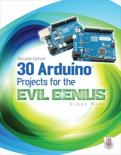 30 Arduino Projects for the Evil Genius, Second Edition - Evil Genius (Paperback)