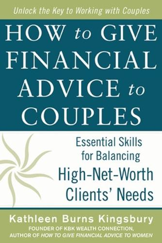 How to Give Financial Advice to Couples: Essential Skills for Balancing High-Net-Worth Clients' Needs (Hardback)