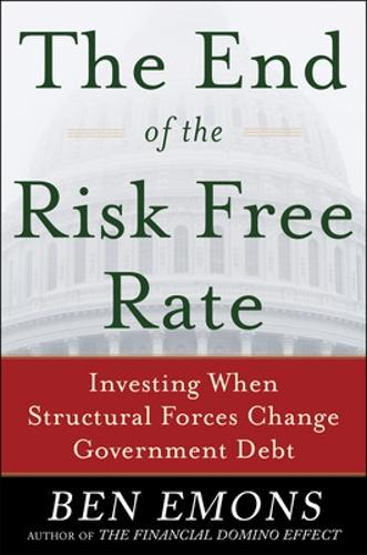 The End of the Risk-Free Rate: Investing When Structural Forces Change Government Debt (Hardback)