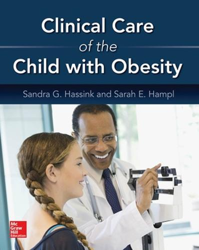 Clinical Care of the Child with Obesity: A Learner's and Teacher's Guide (Paperback)