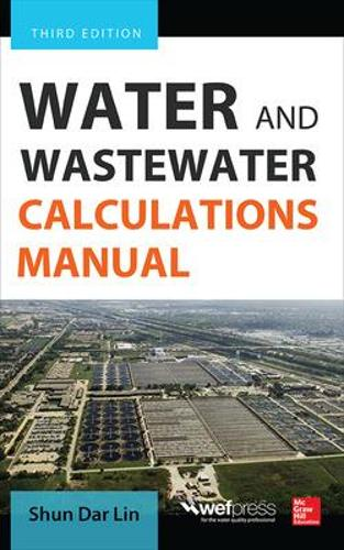 Water and Wastewater Calculations Manual, Third Edition (Hardback)