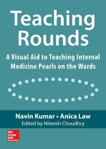 Teaching Rounds: A Visual Aid to Teaching Internal Medicine Pearls on the Wards (Spiral bound)