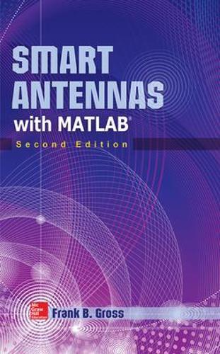 Smart Antennas with MATLAB, Second Edition (Hardback)