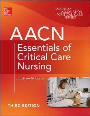 AACN Essentials of Critical Care Nursing, Third Edition (Paperback)