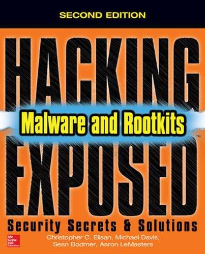 Hacking Exposed Malware & Rootkits: Security Secrets and Solutions, Second Edition - Hacking Exposed (Paperback)