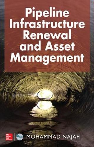 Pipeline Infrastructure Renewal and Asset Management (Hardback)