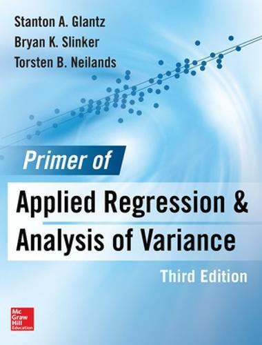 Primer of Applied Regression & Analysis of Variance, Third Edition (Hardback)