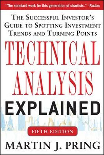 Technical Analysis Explained, Fifth Edition: The Successful Investor's Guide to Spotting Investment Trends and Turning Points (Hardback)