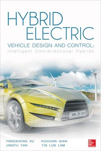 Hybrid Electric Vehicle Design and Control: Intelligent Omnidirectional Hybrids (Hardback)
