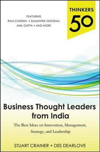 Thinkers 50: Business Thought Leaders from India: The Best Ideas on Innovation, Management, Strategy, and Leadership (Paperback)