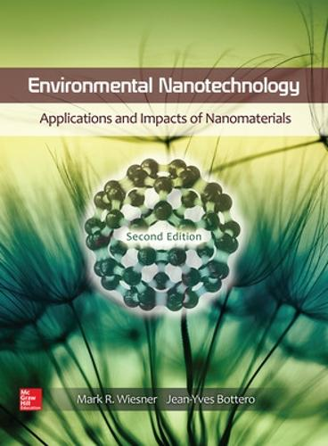 Environmental Nanotechnology: Applications and Impacts of Nanomaterials, Second Edition (Hardback)