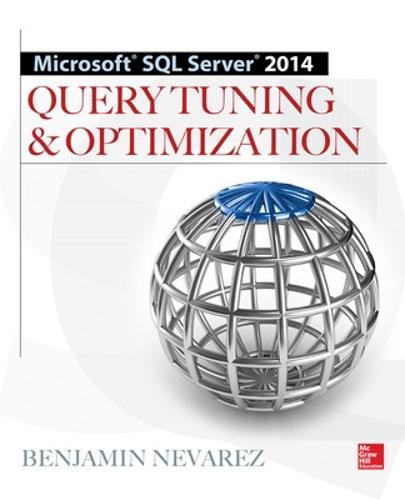 Microsoft SQL Server 2014 Query Tuning & Optimization (Paperback)