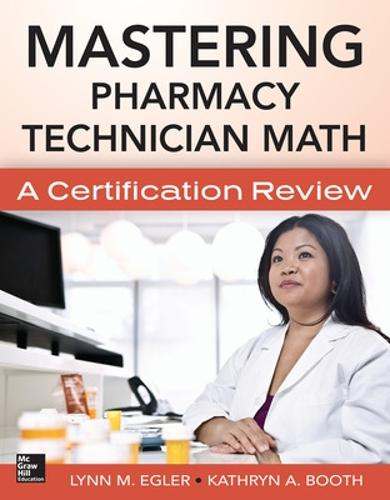 Mastering Pharmacy Technician Math: A Certification Review (Paperback)