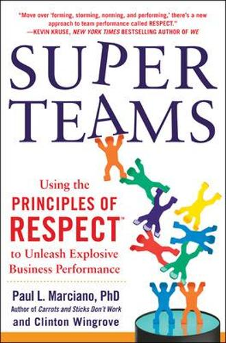 SuperTeams: Using the Principles of RESPECT (TM) to Unleash Explosive Business Performance (Hardback)