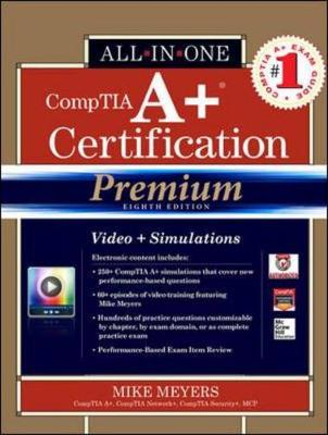 CompTIA A+ Certification All-in-One Exam Guide (Exams 220-801 & 220-802) - All-in-One (Hardback)