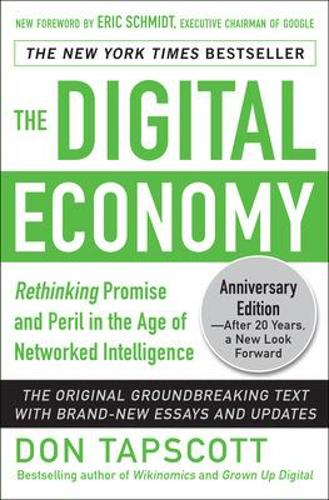 The Digital Economy ANNIVERSARY EDITION: Rethinking Promise and Peril in the Age of Networked Intelligence (Hardback)