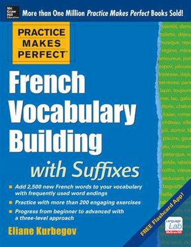Practice Makes Perfect French Vocabulary Building with Suffixes and Prefixes (Paperback)