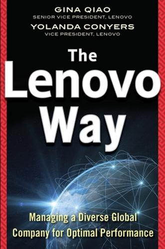 The Lenovo Way: Managing a Diverse Global Company for Optimal Performance (Hardback)