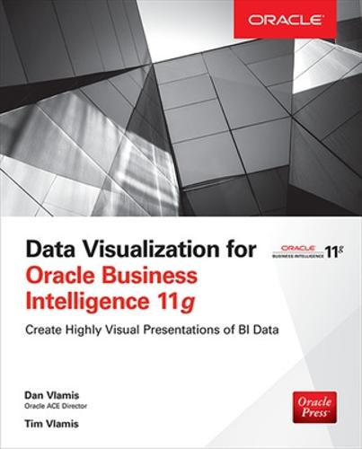 Data Visualization for Oracle Business Intelligence 11g (Paperback)