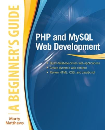 PHP and MySQL Web Development: A Beginner's Guide - Beginner's Guide (Paperback)