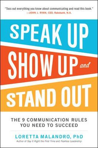 Speak Up, Show Up, and Stand Out: The 9 Communication Rules You Need to Succeed (Paperback)