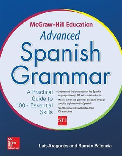 McGraw-Hill Education Advanced Spanish Grammar (Paperback)