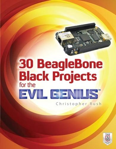 30 BeagleBone Black Projects for the Evil Genius - Evil Genius (Paperback)