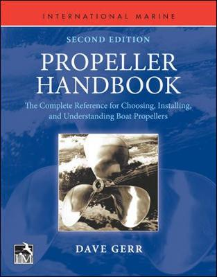 Propeller Handbook, Second Edition: The Complete Reference for Choosing, Installing, and Understanding Boat Propellers (Paperback)