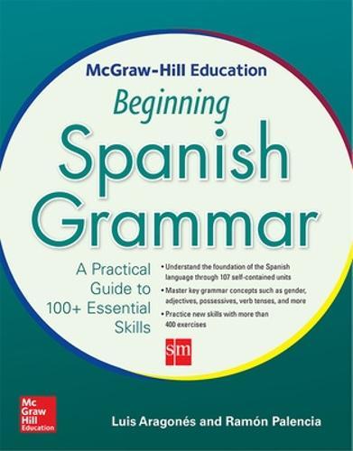 McGraw-Hill Education Beginning Spanish Grammar (Paperback)