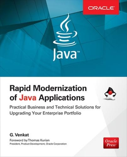 Rapid Modernization of Java Applications: Practical Business and Technical Solutions for Upgrading Your Enterprise Portfolio - Oracle Press (Paperback)