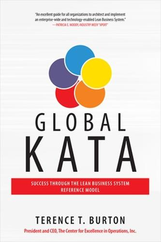 Global Kata: Success Through the Lean Business System Reference Model (Hardback)