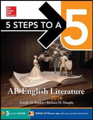 5 Steps to a 5 AP English Literature 2016 - 5 Steps to a 5 on the Advanced Placement Examinations (Paperback)