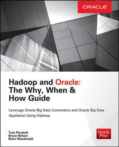 Hadoop and Oracle: The Why, When & How Guide (Paperback)