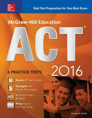 McGraw-Hill Education ACT 2016: Strategies + 6 Practice Tests + 12 Videos + Test Planner App (Paperback)