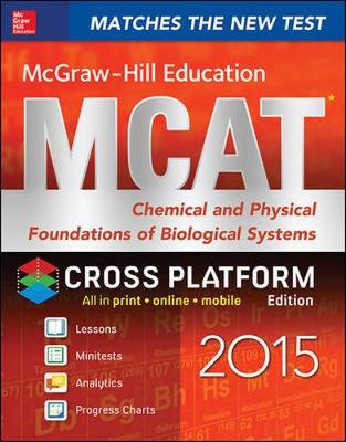 McGraw-Hill Education MCAT Chemical and Physical Foundations of Biological Systems 2015 (Paperback)