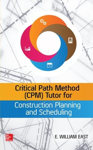 Critical Path Method (CPM) Tutor for Construction Planning and Scheduling (Hardback)