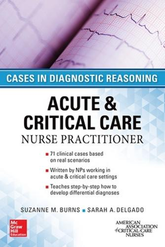 ACUTE & CRITICAL CARE NURSE PRACTITIONER: CASES IN DIAGNOSTIC REASONING (Paperback)