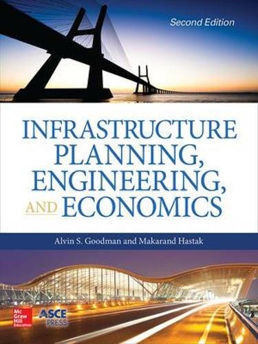 Infrastructure Planning, Engineering and Economics, Second Edition (Hardback)