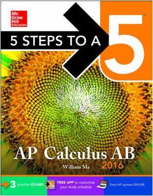 5 Steps to a 5 AP Calculus AB 2016 - 5 Steps to a 5 on the Advanced Placement Examinations (Paperback)