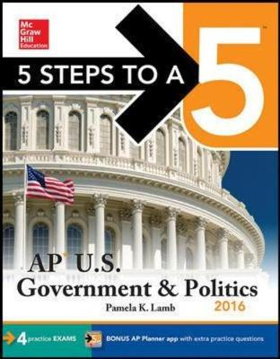 5 Steps to a 5 AP US Government & Politics 2016 - 5 Steps to a 5 on the Advanced Placement Examinations (Paperback)