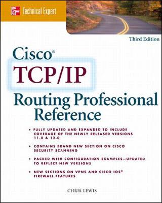 Cisco TCP/IP Professional Reference - McGraw-Hill Technical Expert (Paperback)