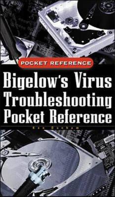 Bigelow's Virus Troubleshooting Pocket Reference - Bigelow's Pocket Reference S. (Paperback)