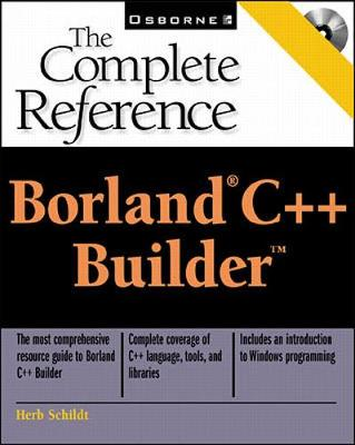 Borland C++ Builder: The Complete Reference - The Complete Reference (Paperback)